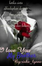 I Love You My Brother  by riska_lynne