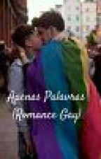 Apenas Palavras(Romance Gay) by Annalinspector22