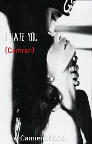 I hate you(Camren)