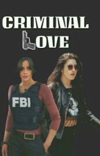 CRIMINAL LOVE (CAMREN)