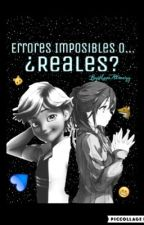 Errores Imposibles, o... ¿Reales? (Chat Noir/Adrien Agreste y tú) by HopeAlwayz
