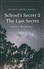 School's Secret 2: The Last Secret by SafniRadhika