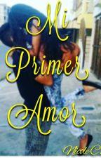Mi Primer Amor  by NicoleCR22