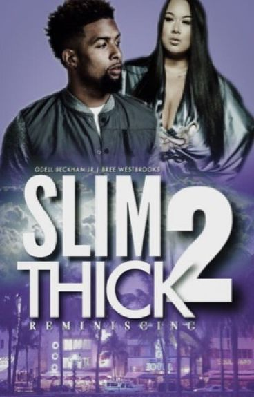 SlimThick 2:Remiscing