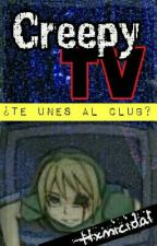 CreepyTV© by -Hxmicidal