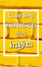 Cube Smp Preferences and Imagines! by indyanna_