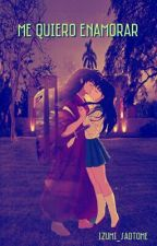 Me Quiero Enamorar by Izumi_Saotome