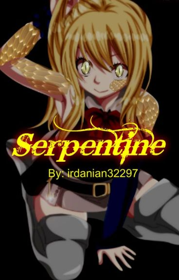 "Ruu Fanfix: ""Serpentine""[ON-HOLD]"