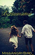 Bersamamu by MissAngryBird_