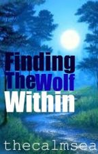 Finding the Wolf Within by thecalmsea