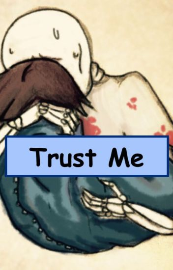 Trust Me: Book 2 of the Freedom Series (Sans x Frisk)