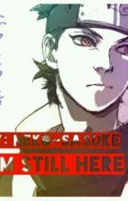 I'm Still Here  [ Shisui Fanfiction ] Book 1 by Neko-Sasuke