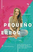 Pequeño Error (CORRIGIENDO DE A POCO) by Coffeecold_