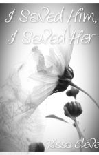 I Saved Him, I Saved Her (2nd book in 'Saving Series') by RissaleWriter