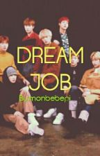 Dream Job || Monsta X  by monbebepi