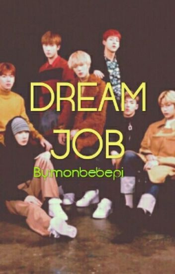 Dream Job || Monsta X [COMPLETED]