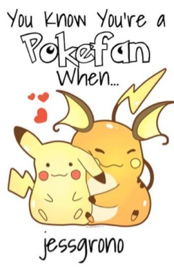 You Know You're a Pokefan When... {Pokemon}