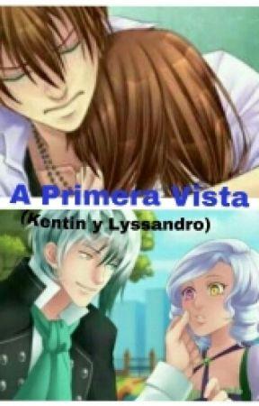 "❤""A Primera Vista""❤ (Kentin Y Lyssandro. CDM) by AimeParqui"