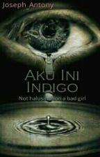 Aku Ini Indigo by Joseph_Antony