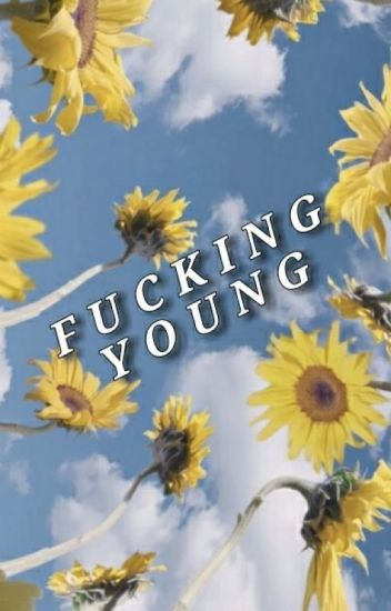 Fucking Young (ziam) - ON HOLD