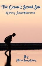 The Ocean's Second Son-A Percy Jackson Fanfic by ughits_evin