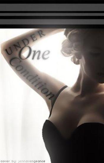 Under One Condition