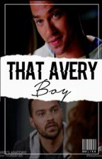 That Avery Boy * A Jackson Avery Love Story* by MalikaF