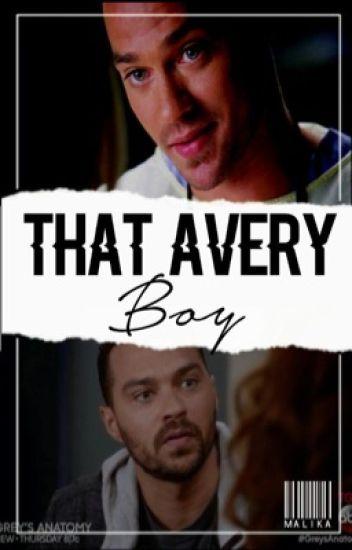 That Avery Boy * A Jackson Avery Love Story*