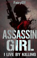 Assassin Girl I BK 1  by readingread10000