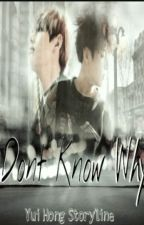Don't Know Why || VKook || YAOI by YuiYuiHong