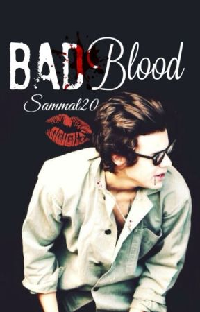 Bad Blood (H.S- VAMP FAN- COMPLETED) by sammat20
