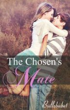 The Chosen's Mate by CharlotteMichelle96