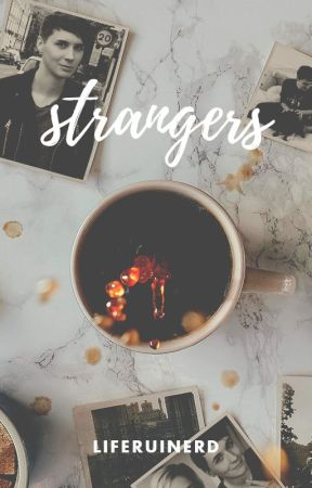 strangers || dan howell by liferuinerd