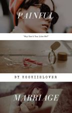 Painful Marriage by kpop__everything