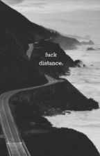 FUCK DISTANCE by BitjVibes