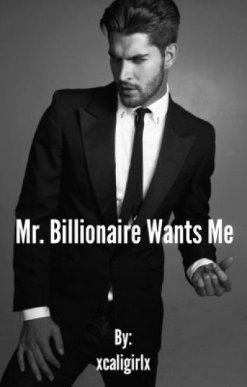 Mr. Billionaire Wants me