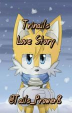 Trinails Love Story by Tails_Prower8