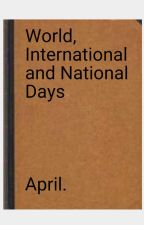 World, International and National Days, April. by stripey