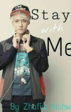 Stay with Me (Sehun Fanfict) by zhafira1106