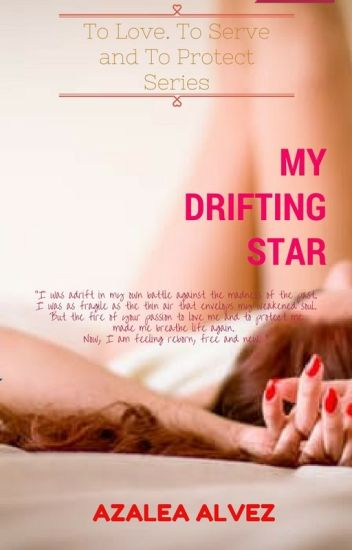 My Drifting Star (To Love, To Serve and To Protect Series Book 2)