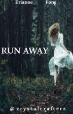 RUN AWAY by EryannaVenti