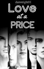 Love at a price [DISCONTINUED] by Dine_Writes
