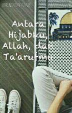 Antara Hijabku, Allah, dan Taarufmu by Bungacps