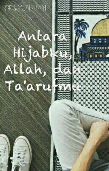 Antara Hijabku, Allah, dan Taarufmu