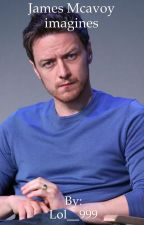 James Mcavoy Imagines by Lol__999