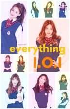 Everything I.O.I by MiyHanStal