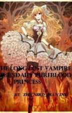 The Long Lost Vampire Legendary Pureblood Princess by the_vampire_heirress
