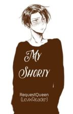 My Shorty by RequestQueen