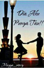 Dia Aku Punya Tau!!! by mieyya_moccy