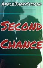 Second Chance (Semi-SPG Complete) by AppleJhayySisican